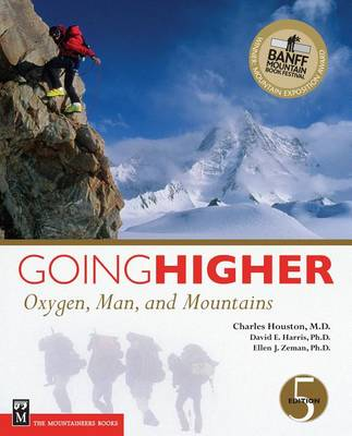 Going Higher: Oxygen, Man and Mountains by Charles S. Houston