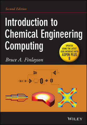Introduction to Chemical Engineering Computing, Second Edition (Update) by Bruce A. Finlayson