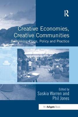 Creative Economies, Creative Communities by Dr. Saskia Warren