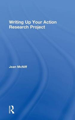 Writing Up Your Action Research Project by Jean McNiff