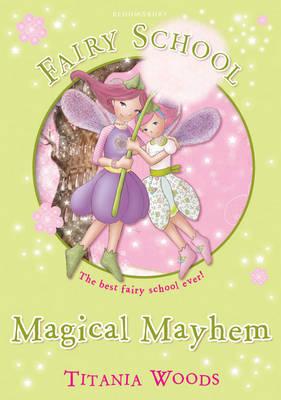 Fairy School 12: Magical Mayhem by Titania Woods