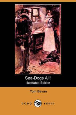 Sea-Dogs All! (Illustrated Edition) (Dodo Press) book