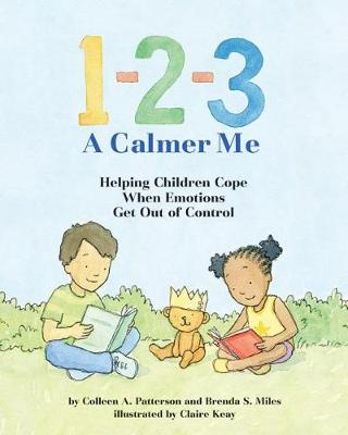 1-2-3 A Calmer Me by Colleen A. Patterson
