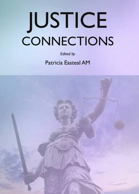 Justice Connections by Patricia Easteal