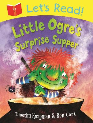 Let's Read! Little Ogre's Surprise Supper by Timothy Knapman