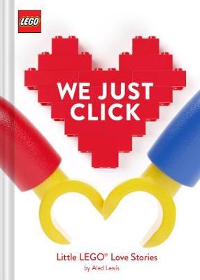 LEGO (R) We Just Click: Little LEGO (R) Love Stories book