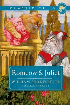 Romeow and Juliet (Classic Tails 3) by William Shakespeare