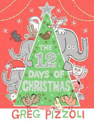 12 Days of Christmas by Greg Pizzoli