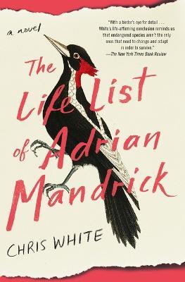 The Life List of Adrian Mandrick: A Novel by Chris White