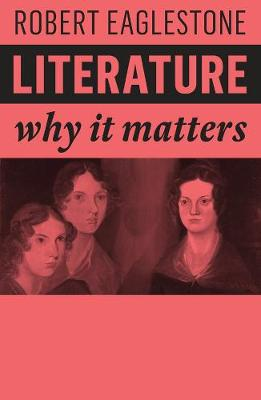Literature: Why It Matters by Robert Eaglestone