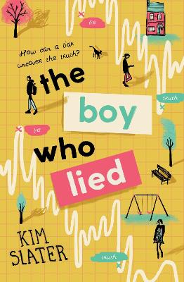 The Boy Who Lied by Kim Slater