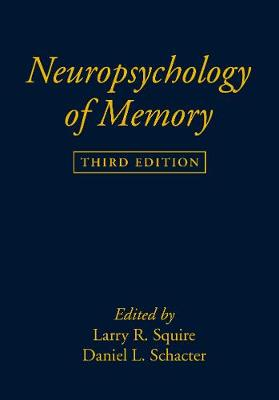 Neuropsychology of Memory, Third Edition by Larry R. Squire