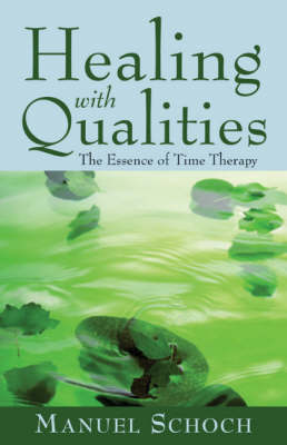Healing with Qualities by Manuel Schoch