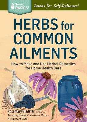 Herbs for Common Ailments by Rosemary Gladstar