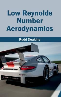 Low Reynolds Number Aerodynamics by Rudd Deakins
