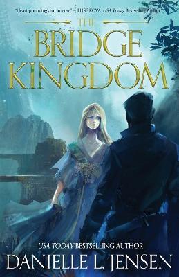 The Bridge Kingdom by Danielle L Jensen