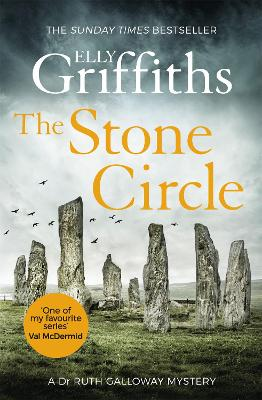 The Stone Circle: The Dr Ruth Galloway Mysteries 11 by Elly Griffiths
