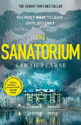 The Sanatorium: The spine-tingling breakout Sunday Times bestseller and Reese Witherspoon Book Club Pick by Sarah Pearse
