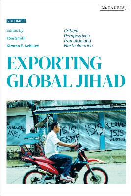 Exporting Global Jihad: Volume Two: Critical Perspectives from Asia and North America book