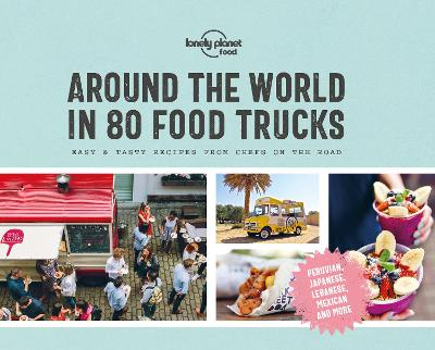 Around the World in 80 Food Trucks by Lonely Planet Food
