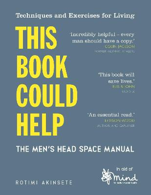 This Book Could Help: The Men's Head Space Manual - Techniques and Exercises for Living by MIND