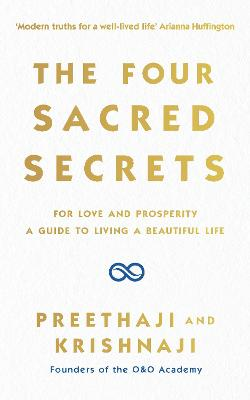 The Four Sacred Secrets: For Love and Prosperity, A Guide to Living a Beautiful Life book