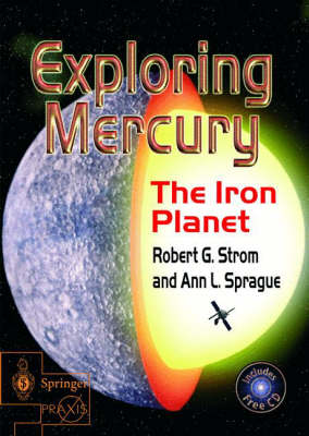 Exploring Mercury: The Iron Planet by Robert G. Strom