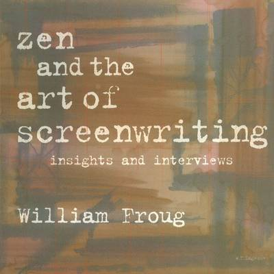 Zen & the Art of Screenwriting book
