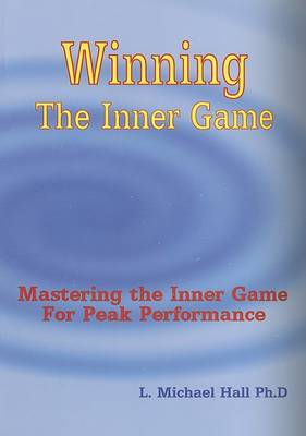 Winning the Inner Game by L Michael Hall