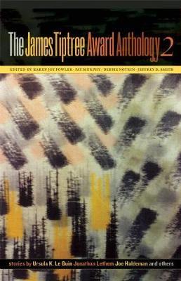The James Tiptree Award Anthology 2 by Karen Joy Fowler