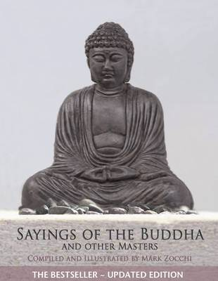 Sayings of the Buddha: And Other Masters by Mark Zocchi