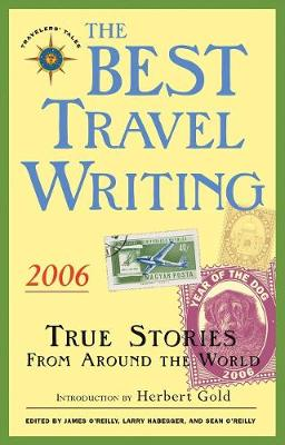 The Best Travel Writing 2006 by James O'Reilly