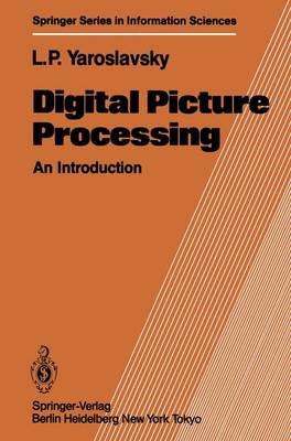 Digital Picture Processing by Leonid P. Yaroslavsky
