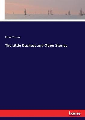The The Little Duchess and Other Stories by Ethel Turner