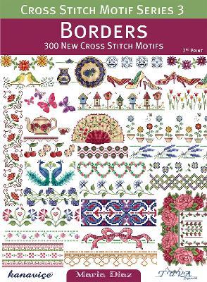 Cross Stitch Motif Series 3: Borders by Maria Diaz