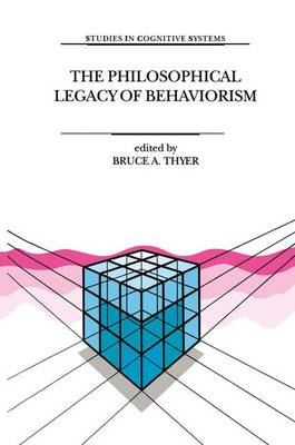Philosophical Legacy of Behaviorism by Bruce A. Thyer