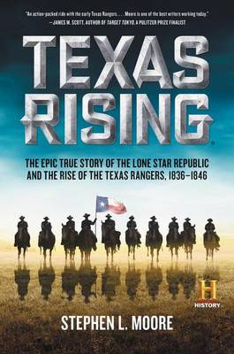 Texas Rising by Stephen L Moore