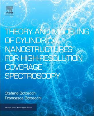 Theory and Modeling of Cylindrical Nanostructures for High-Resolution Coverage Spectroscopy by Stefano Bottacchi