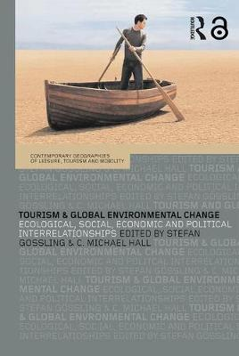 Tourism and Global Environmental Change by Stefan Gossling