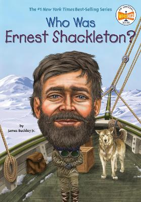 Who Was Ernest Shackleton? by James Buckley