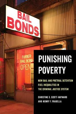 Punishing Poverty: How Bail and Pretrial Detention Fuel Inequalities in the Criminal Justice System by Christine S. Scott-Hayward