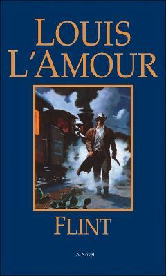 Flint by Louis L'Amour
