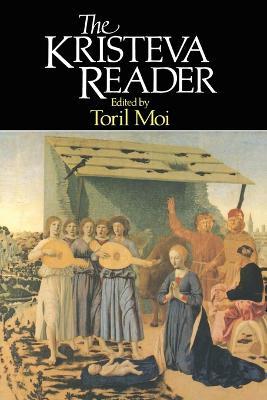The Kristeva Reader by Toril Moi