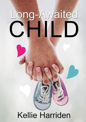 Long-Awaited Child by Kellie Harriden