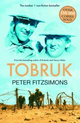 Tobruk by Peter FitzSimons
