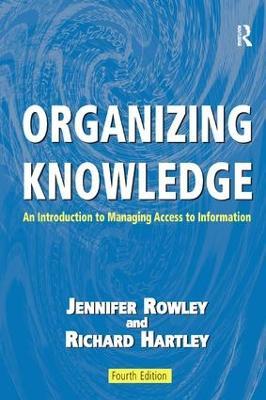 Organizing Knowledge by Jennifer Rowley