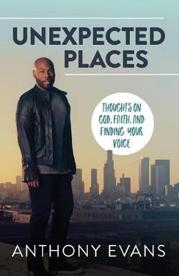 Unexpected Places by Anthony Evans