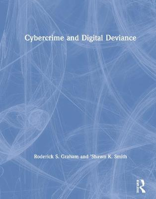 Cybercrime and Digital Deviance book