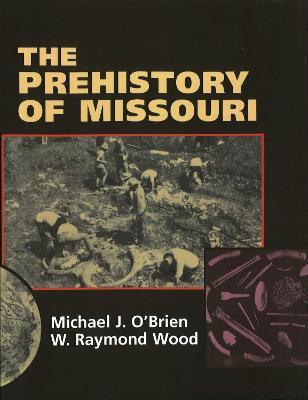The Prehistory of Missouri by Michael J. O'Brien