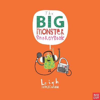The Big Monster Snoreybook by Leigh Hodgkinson